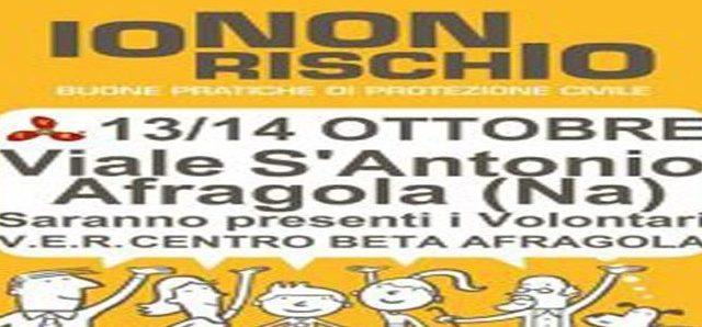 """""""Io non rischio"""":  campagna nazionale per le buone pratiche di protezione civile Il 13 e 14 Ottobre 2018 volontari in piazza al Viale San Antonio Afragola (NA)"""