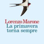 Lorenzo Marone. La Primavera torna sempre