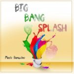 BIG BANG SPLASH, un nuovo disco di Mario Benzoino